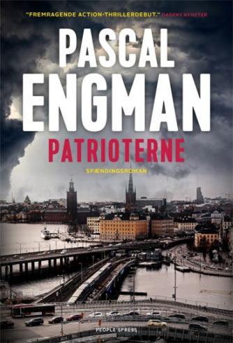 Pascal Engman (f. 1986): Patrioterne : spændingsroman